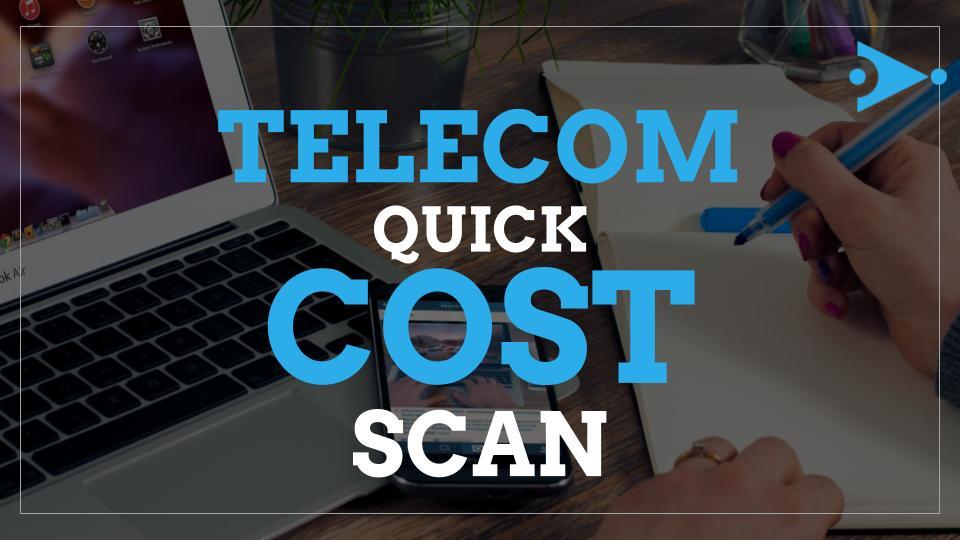 Telecom Cost Quick Scan